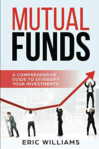 Mutual Funds: A Comprehensive Guide to Diversify your Investments