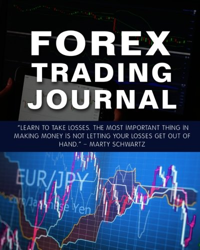 Forex Trading Journal: Forex Trader's Trading And Trade Strategies Journal (Forex Trading Day Trader Journal Record Logbook Series) (Volume 3)