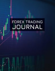 Forex Trading Journal: FX Trade Log For Currency Market Trading (Candlestick Chart) (180 pages) (8.5 x 11 Large)
