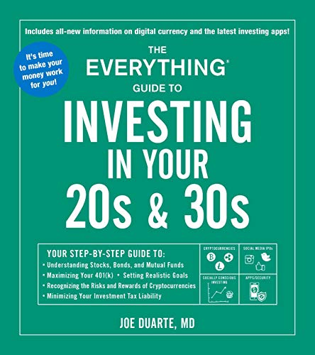 The Everything Guide to Investing in Your 20s & 30s: Your Step-by-Step Guide to: * Understanding Stocks, Bonds, and Mutual Funds * Maximizing Your … * Minimizing Your Investment Tax Liability