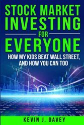 Stock Investing For Everyone: How My Kids Beat Wall Street, And How You Can Too
