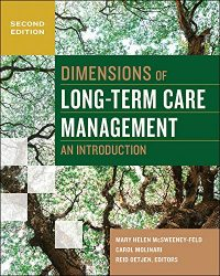 Dimensions of Long-Term Care Management: An Introduction, Second Edition (Gateway to Healthcare Management)