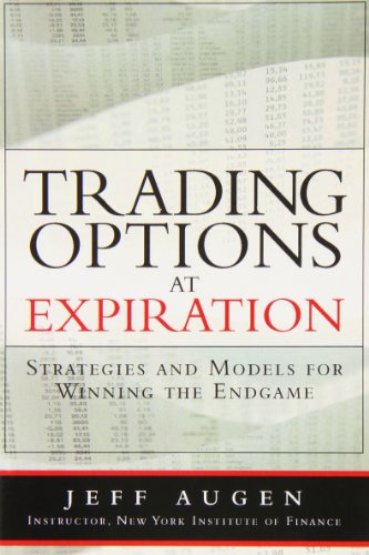 Trading Options at Expiration: Strategies and Models for Winning the Endgame (paperback)
