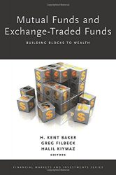 Mutual Funds and Exchange-Traded Funds: Building Blocks to Wealth (Financial Markets and Investments)