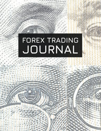 Forex Trading Journal: FX Trade Log For Currency Market Trading (World Currencies) (180 pages) (8.5 x 11 Large)