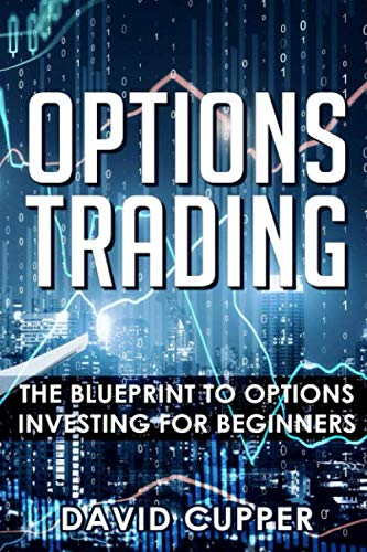 Options Trading: The Blueprint To Options Investing For Beginners