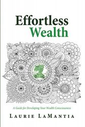 Effortless Wealth: A Guide for Developing Your Wealth Consciousness