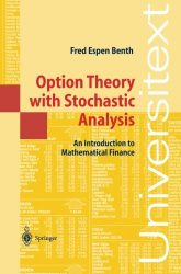 Option Theory with Stochastic Analysis: An Introduction To Mathematical Finance (Universitext)