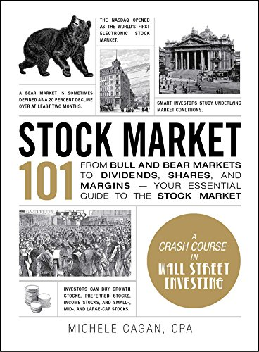 Stock Market 101: From Bull and Bear Markets to Dividends, Shares, and Margins_Your Essential Guide to the Stock Market (Adams 101)