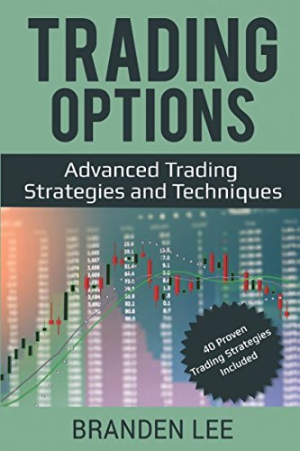 Trading Options: Advanced Trading Strategies and Techniques (40 Proven Trading Strategies Included)