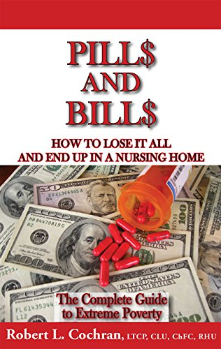 Pills And Bills – updated and revised 2018 edition Long Term Care Insurance