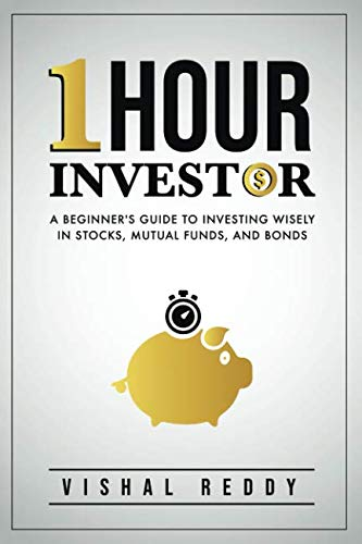 One Hour Investor: A Beginner's Guide to Investing Wisely in Stocks, Mutual Funds, and Bonds