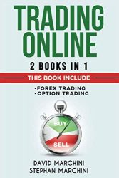 Trading Online 2 Books in 1: Learn Trading Online, how Make Money with Forex Trading and with Stock Trading using Correct Psychology and reach your Financial Goals