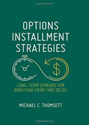 Options Installment Strategies: Long-Term Spreads for Profiting from Time Decay