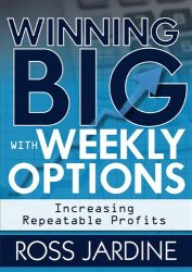 Winning Big with Weekly Options: Increasing Repeatable Profits