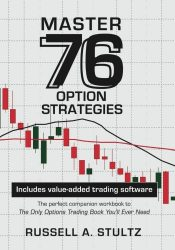 Master 76 Option Strategies: (Includes value-added Excel for Windows trading software)