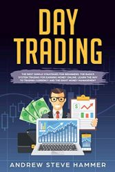 Day Trading: The crash course beginners' guide strategies to trading options and stocks for a living. Psychology and money management for making money and passive income profits