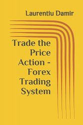 Trade the Price Action – Forex Trading System