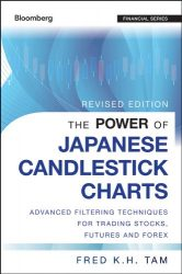 The Power of Japanese Candlestick Charts: Advanced Filtering Techniques for Trading Stocks, Futures, and Forex (Wiley Trading)