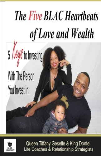 The Five BLAC Heartbeats of Love and Wealth: Five Keys to Investing With the Person You Invest In