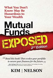 Mutual Funds Exposed 2nd Edition: What You Don't Know May Be Hazardous to Your Wealth (Wealth Management)