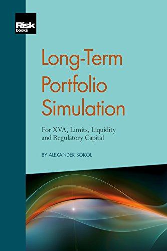 Long-Term Portfolio Simulation – For XVA, Limits, Liquidity and Regulatory Capital