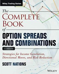 The Complete Book of Option Spreads and Combinations: Strategies for Income Generation, Directional Moves, and Risk Reduction, + Website (Wiley Trading)