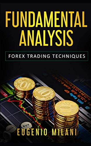 FUNDAMENTAL ANALYSIS: Forex Trading Techniques