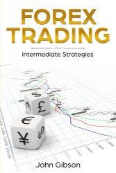 Forex Trading: Intermediate Strategies (Volume 2)