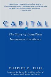 Capital: The Story of Long-Term Investment Excellence