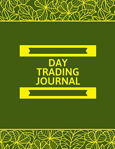 Day Trading Journal: Trading Spreadsheet Diary Journal, Currency Market Traders Activities Log Book, FX Trade Strategies Notebook, Gifts For traders … with 120 Pages. (Forex Trade Management Log)
