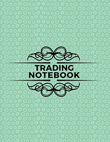 Trading Notebook: Start Forex Trading, Foreign Exchange, Trading Strategies, Currency Trading, Penny Stock, Swing Trading, Make Money Online, Gifts … Thanksgiving, 110 Pages. (Forex Trading Book)