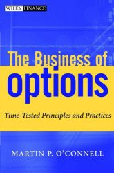 The Business of Options: Time-Tested Principles and Practices (Wiley Finance Book 75)