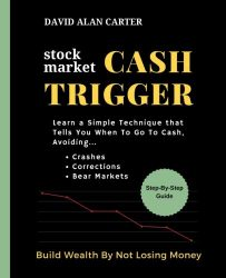 Stock Market Cash Trigger: Learn A Simple Technique That Tells You When To Go To Cash