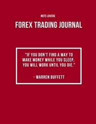 If You Don't Find a Way to Make Money While You Sleep, You Will Work Until You Die – Forex Trading Journal: Perfect Companion For Forex Traders