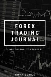 Lined forex trading journal notebook for traders (6×9 in) [120 pages] by novabooks: Forex Trading Journal Spreadsheet, Trading Log, Traders Log, Trading Notebook