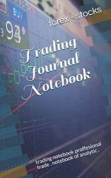 trading journal notebook – forex and stocks (Candlestick Chart) (150 pages) (5 x 8 Large): trading notebook proffesional trade . notebook of analytic .
