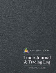 Active Trend Trading Trade Journal & Trading Log: 8.5″x11″ Desk Size Trading Journal