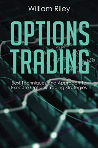 Options Trading: Best Techniques and Approach to Execute Options Trading Strategies