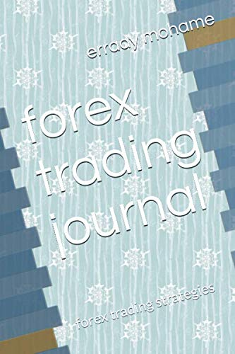 forex trading journal: forex trading strategies