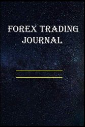 Forex Trading Journal: Forex daily Trading journal For Women, Forex Strategy, Swing and Scalping Forex Journal Trading.