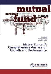 Mutual Funds: A Comprehensive Analysis of Growth and Performance