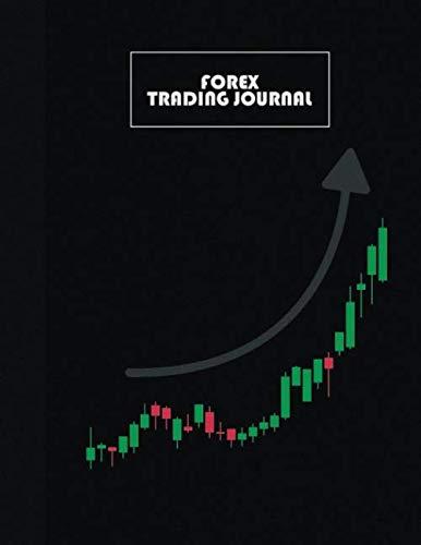 Forex Trading Journal: Forex Journal/ Forex Trade Log Book ...