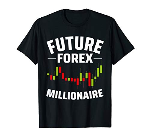 Future Forex Millionaire Day Trader Stock & Forex Trading T-Shirt