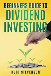 Beginners Guide to Dividend Investing