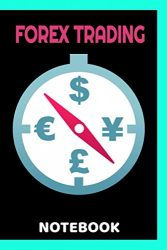 Forex Trading Notebook: FX Trade Log For Currency Market Trading (110 pages) ( 6 x 9 Large )