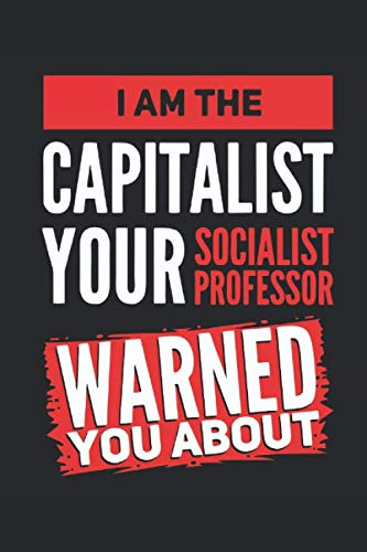 I'm The Capitalist: ANTI SOCIALISM CAPITALISM | Day Trading Log Book | Investing Journal | TRADING JOURNAL | Investor Notebook | Journal For Financial … Notebook | Stock, Dividends | 120 pages lined