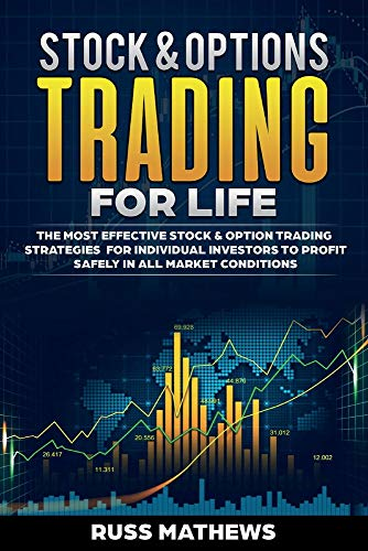 Stock & Options Trading for Life: The Most Effective Stock & Option Trading Strategies for Individual Investo (1)