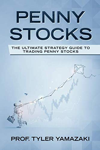 Penny Stocks: The Ultimate Strategy Guide to Trading Penny Stocks (Trading for Beginners)