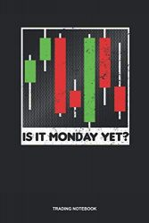 Trading Notebook: Blank Log Book For Forex Trader: Stock Trading Journal | Is It Monday Yet Gift